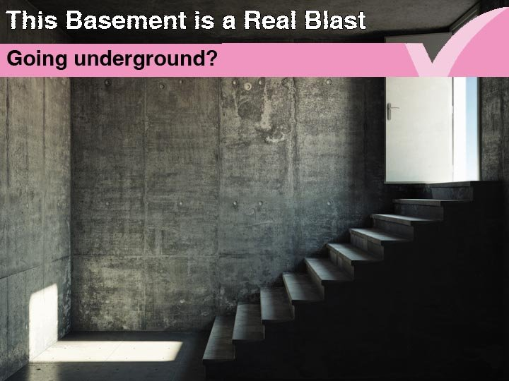 "This basement is a real ""blast"""