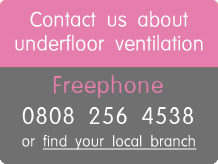 contact us about underfloor ventilation